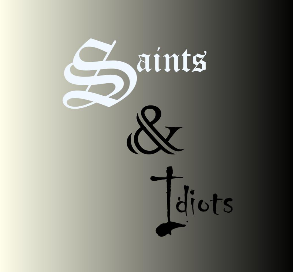 Saints & Idiots